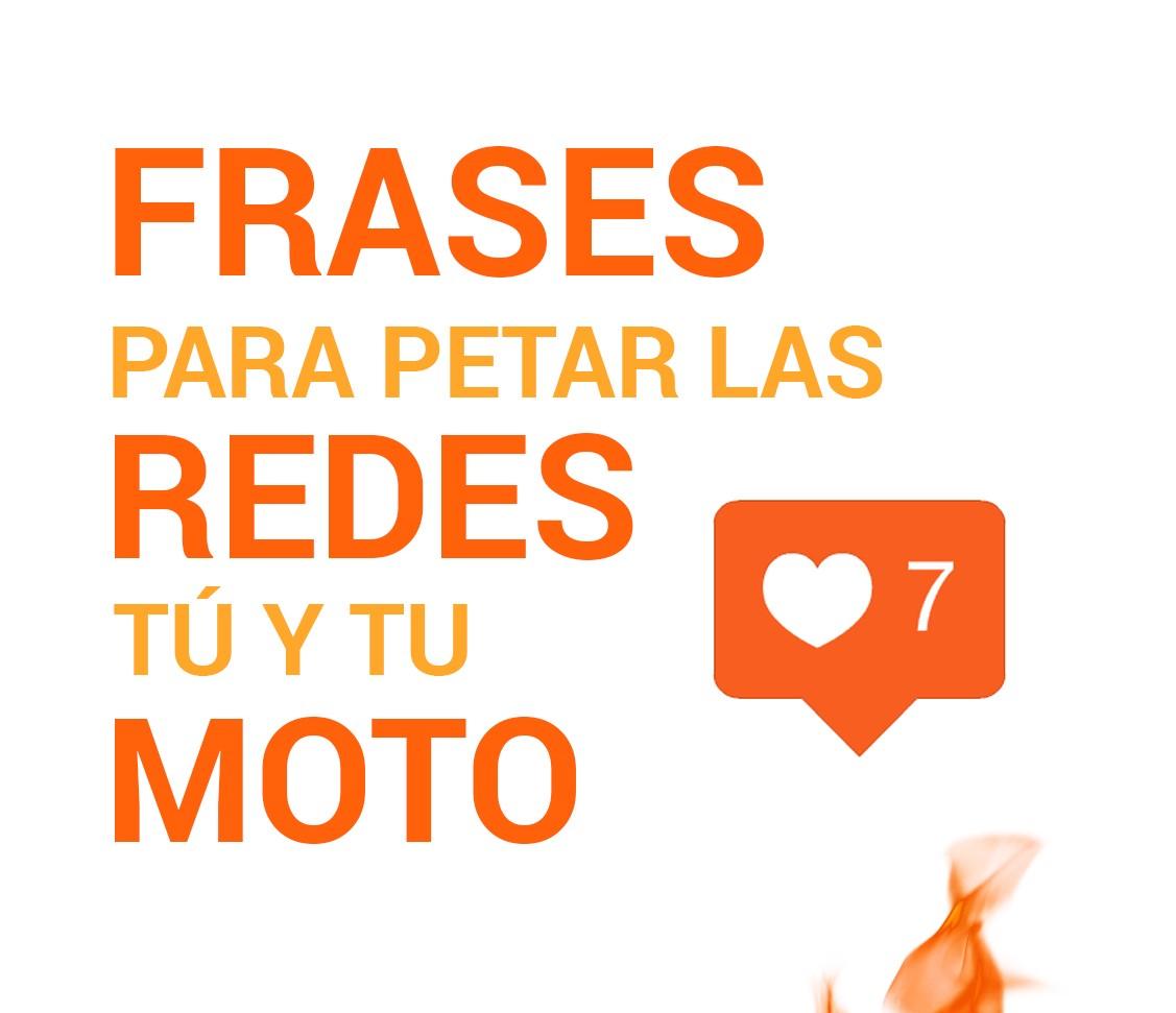 Frases Para Petar Las Redes Tú Y Tu Moto Blog De Motoscoot